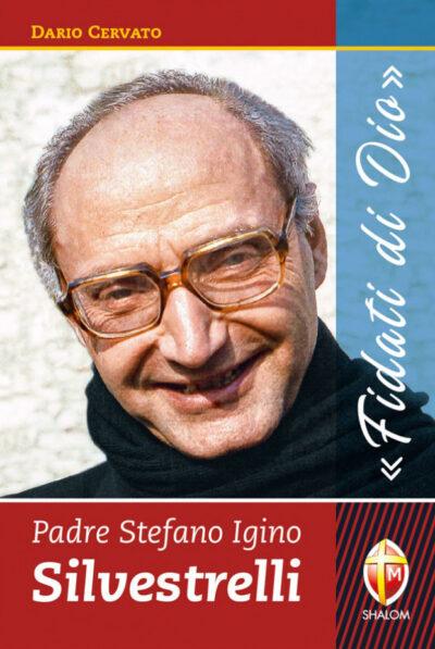 Prima biografia di padre Silvestrelli